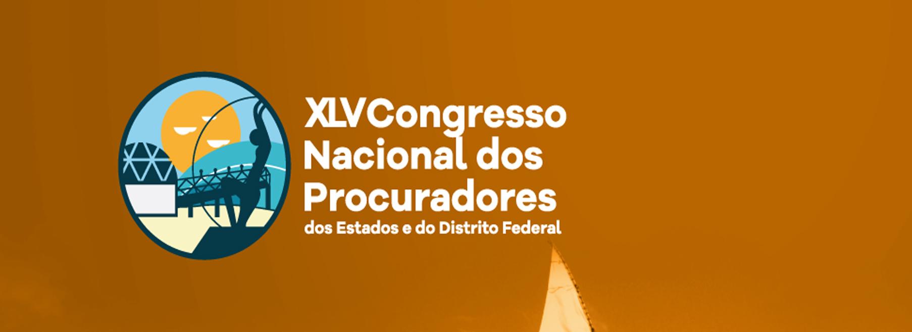 Falta pouco para o Congresso Nacional  dos Procuradores dos Estados